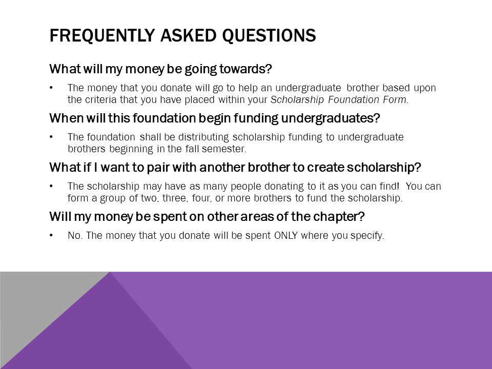 FREQUENTLY ASKED QUESTIONS What will my money be going towards.