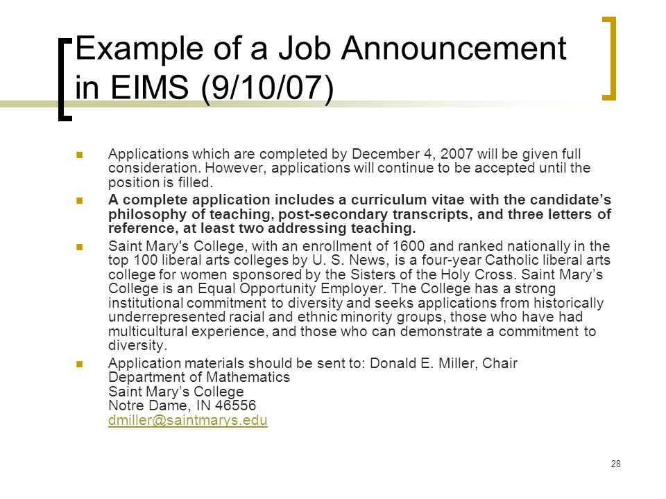 28 Example of a Job Announcement in EIMS (9/10/07) Applications which are completed by December 4, 2007 will be given full consideration.