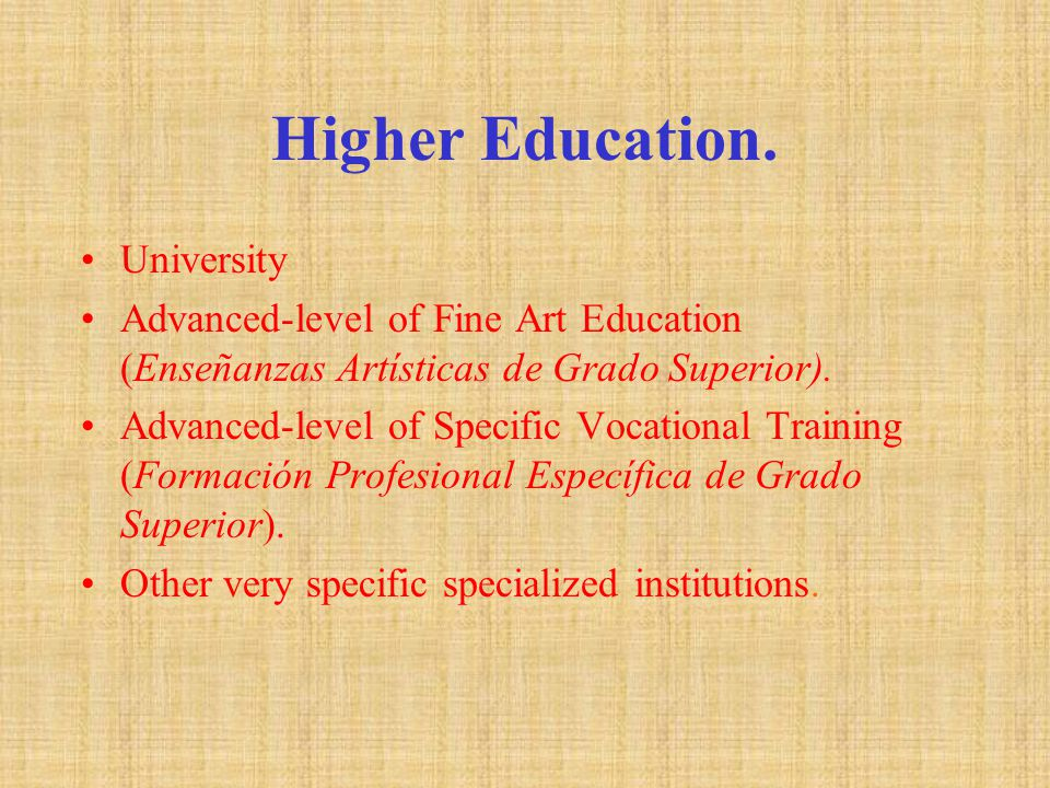 Higher Education.