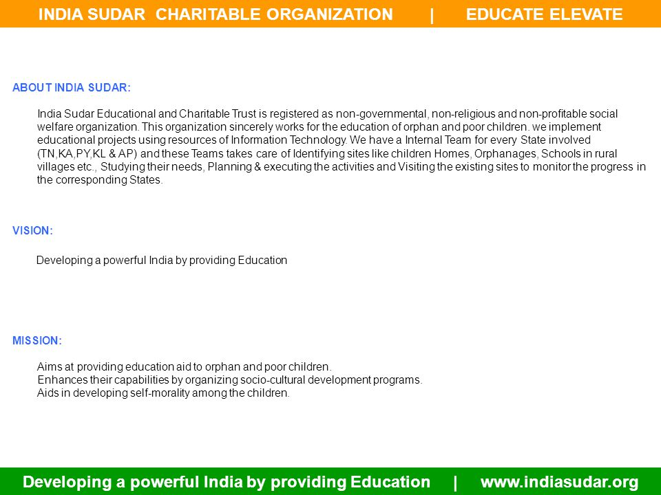 INDIA SUDAR CHARITABLE ORGANIZATION | EDUCATE ELEVATE Developing a powerful India by providing Education | www.indiasudar.org What information you will get it from www.indiasudar.org / indiasudar.wordpress.com Project Report: state and project wise complete reports.