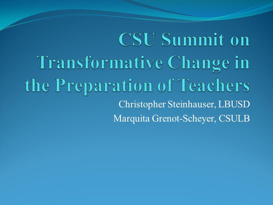 Christopher Steinhauser, LBUSD Marquita Grenot-Scheyer, CSULB