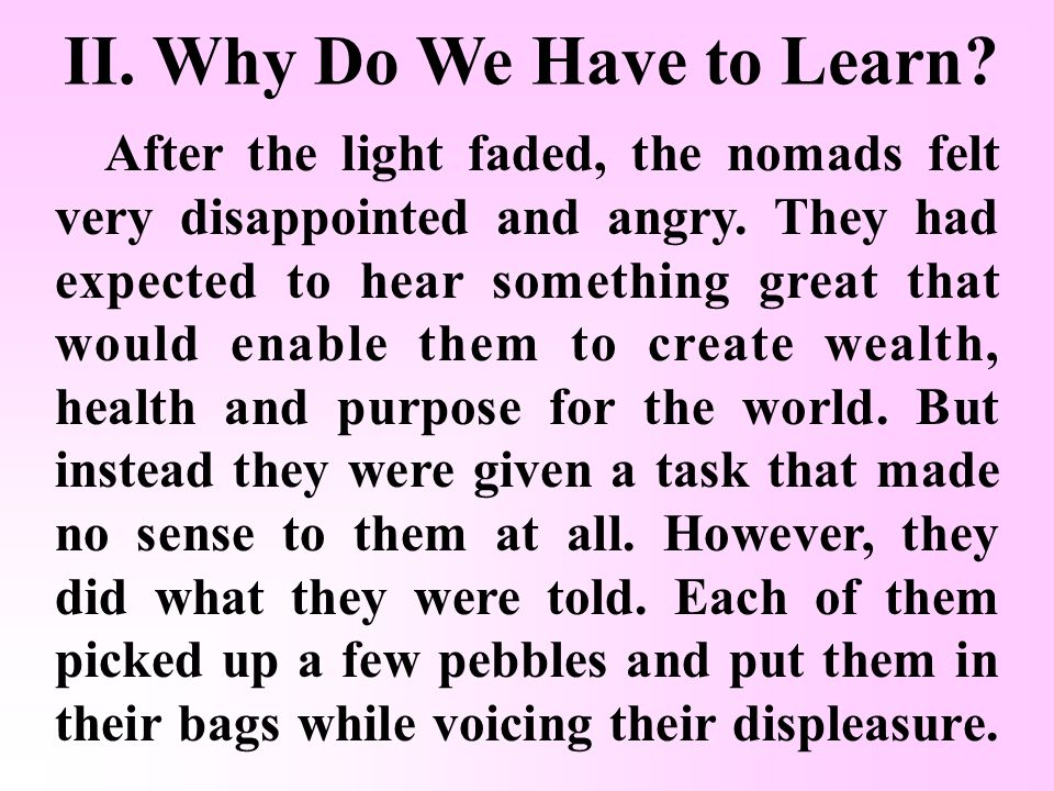 II. Why Do We Have to Learn. Finally, the voice spoke.