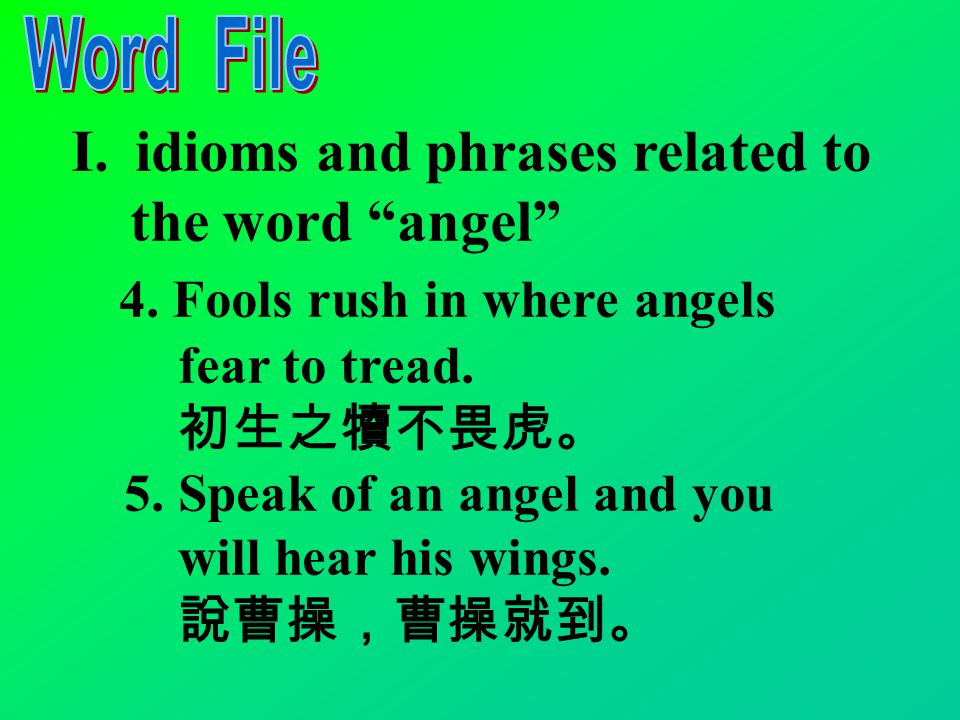 I.idioms and phrases related to the word angel 1.