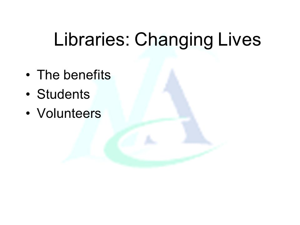 Libraries: Changing Lives The Evidence - comments from students and volunteers