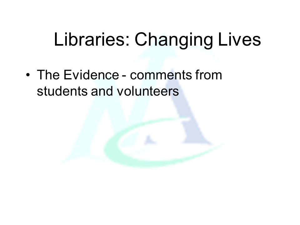 Libraries: Changing Lives The Future Continuous development and consultation