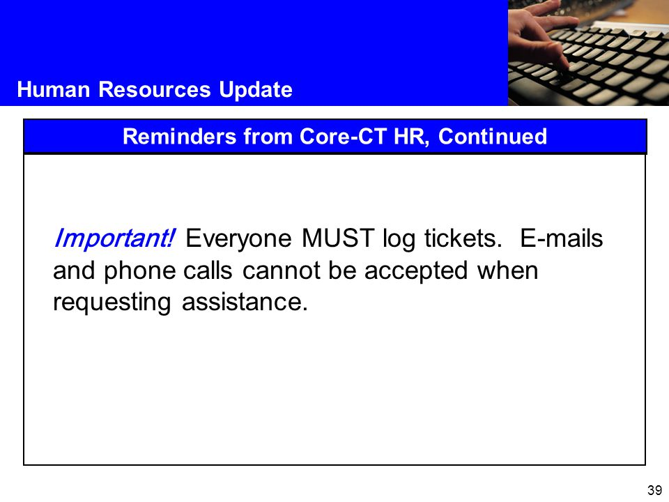 Human Resources Update Reminders from Core-CT HR, Continued Important.