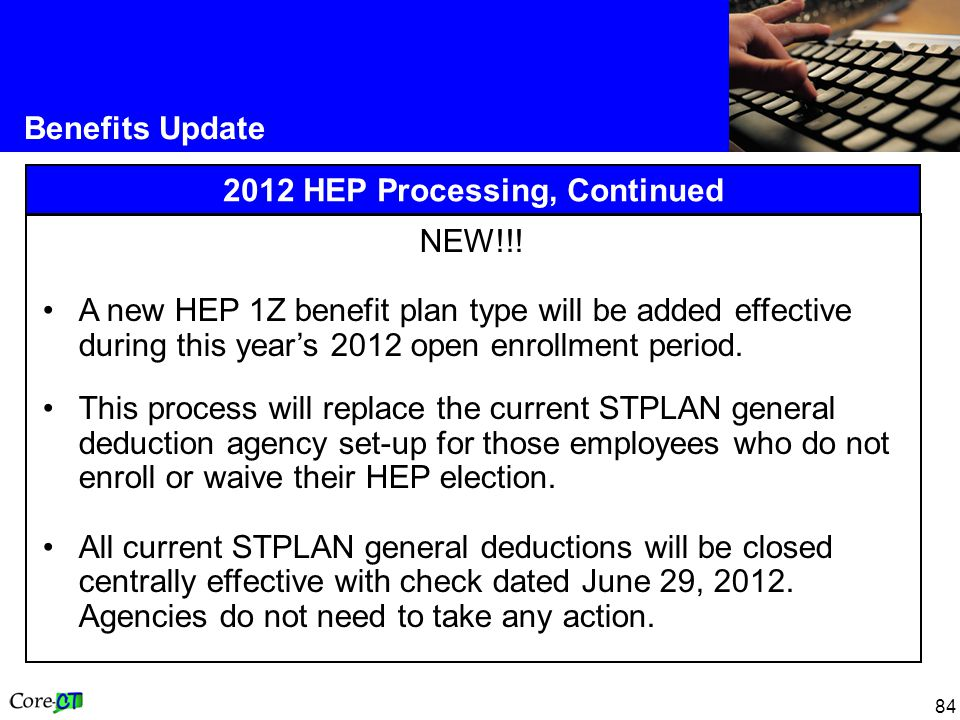 84 Benefits Update 2012 HEP Processing, Continued NEW!!.