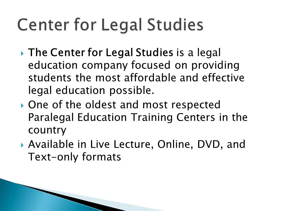  The Center for Legal Studies is a legal education company focused on providing students the most affordable and effective legal education possible.