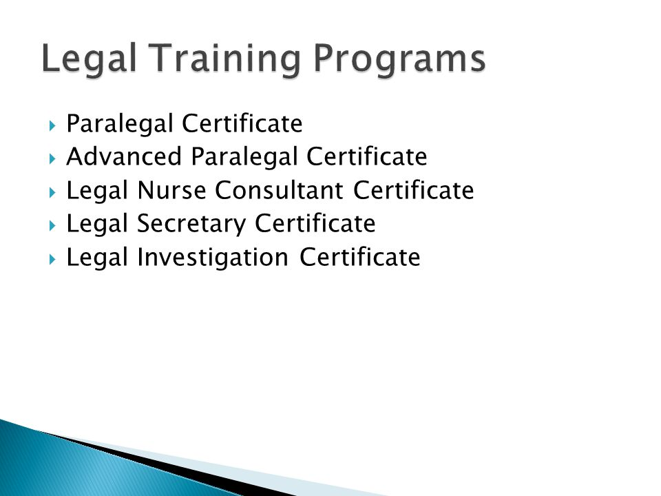  Designed for Beginning and Advanced Legal Workers  Assist trial attorneys, interview witnesses, research the law, and assist in preparing cases  Formats: ◦ Live Lecture ◦ Online ◦ DVD ◦ Text-Only  Tuition: $1189  Books: $345-$480
