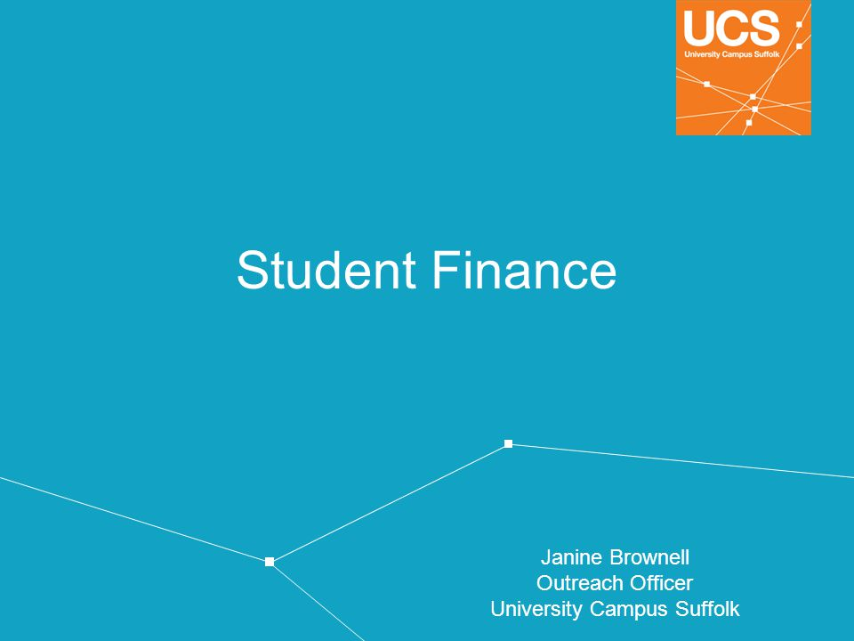 Student Finance Janine Brownell Outreach Officer University Campus Suffolk
