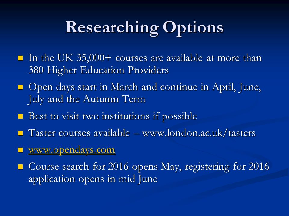 Researching Options In the UK 35,000+ courses are available at more than 380 Higher Education Providers In the UK 35,000+ courses are available at mor