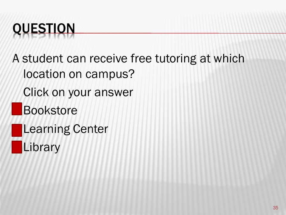 A student can receive free tutoring at which location on campus.