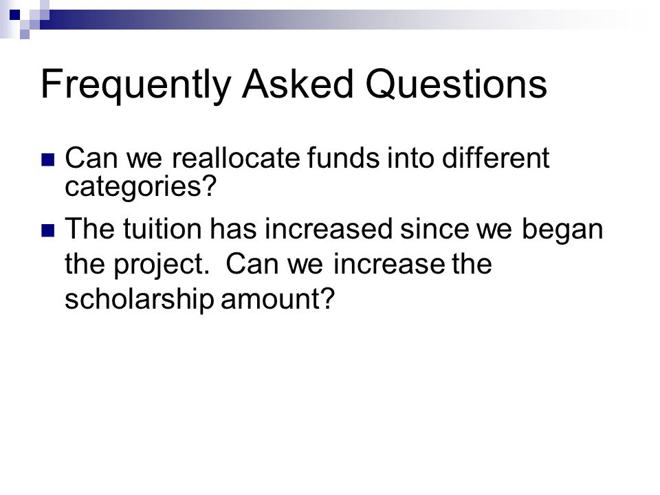 Frequently Asked Questions Can we reallocate funds into different categories.