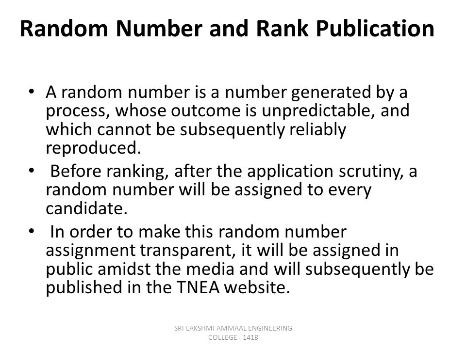 Random Number and Rank Publication A random number is a number generated by a process, whose outcome is unpredictable, and which cannot be subsequently reliably reproduced.