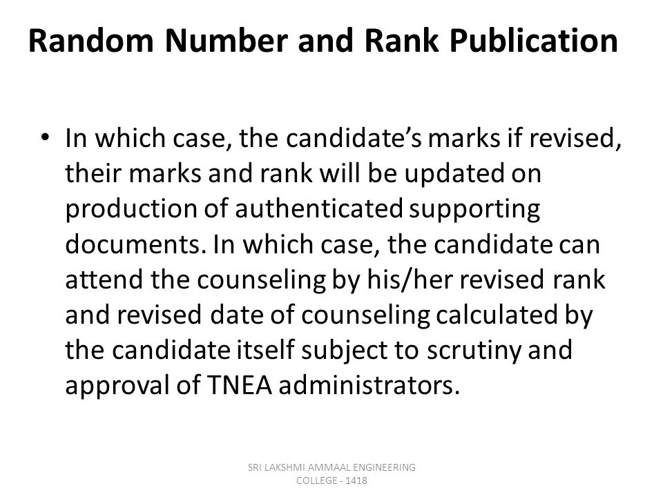 Random Number and Rank Publication In which case, the candidate's marks if revised, their marks and rank will be updated on production of authenticated supporting documents.
