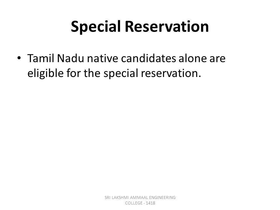Special Reservation Tamil Nadu native candidates alone are eligible for the special reservation.