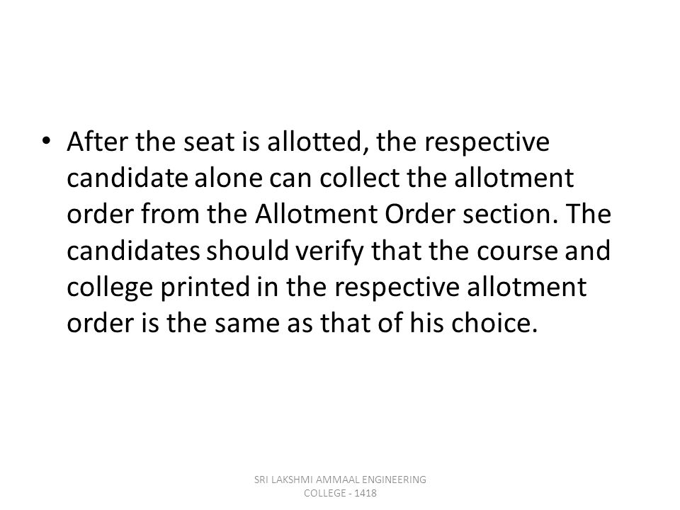 After the seat is allotted, the respective candidate alone can collect the allotment order from the Allotment Order section.