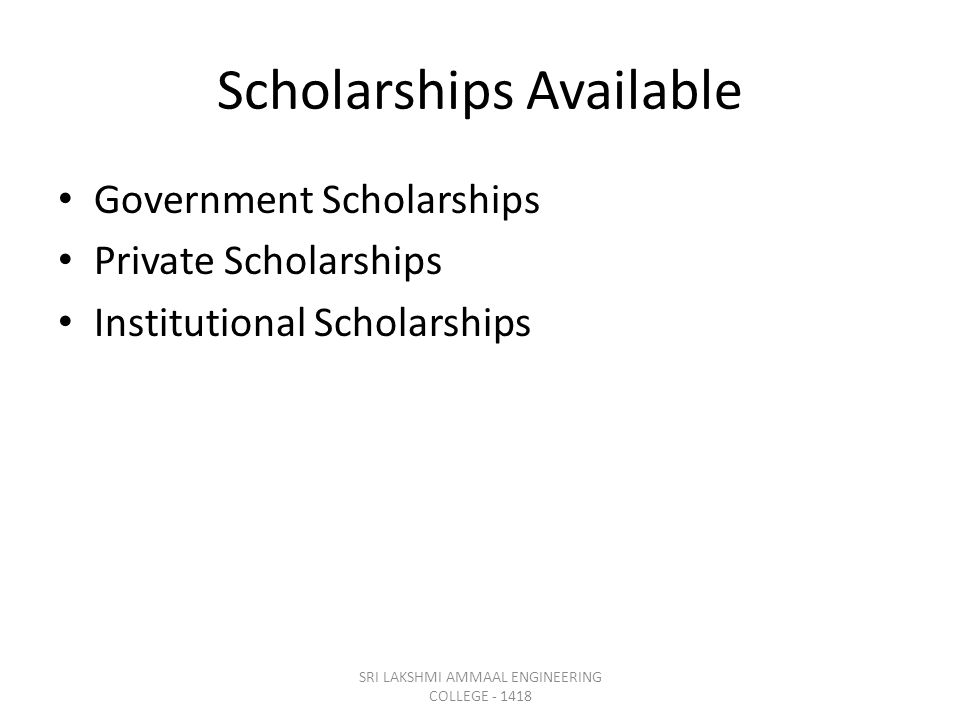Scholarships Available Government Scholarships Private Scholarships Institutional Scholarships SRI LAKSHMI AMMAAL ENGINEERING COLLEGE - 1418