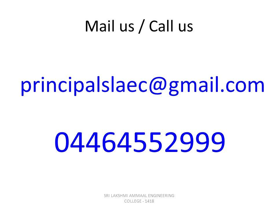 Mail us / Call us principalslaec@gmail.com 04464552999 SRI LAKSHMI AMMAAL ENGINEERING COLLEGE - 1418