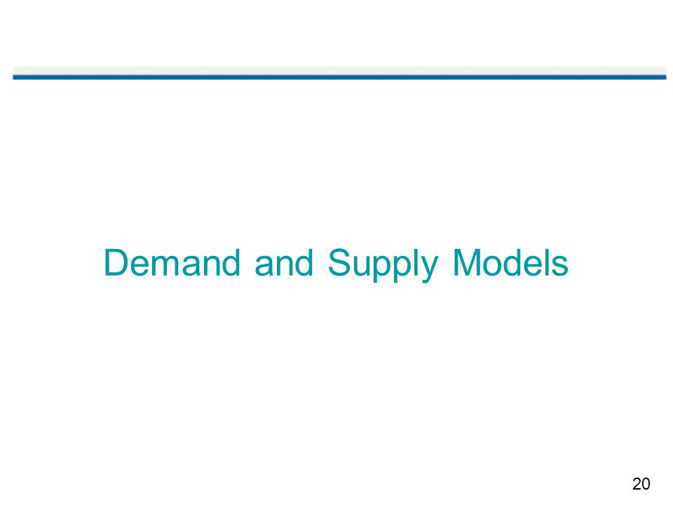 20 Demand and Supply Models