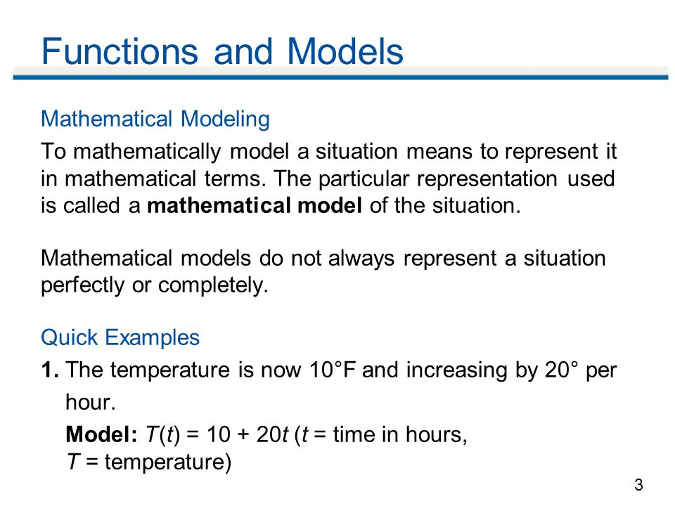3 Mathematical Modeling To mathematically model a situation means to represent it in mathematical terms.
