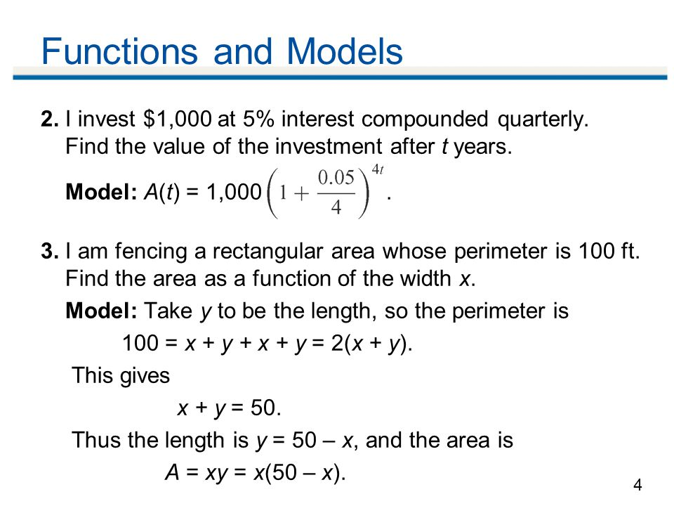 4 Functions and Models 2. I invest $1,000 at 5% interest compounded quarterly.