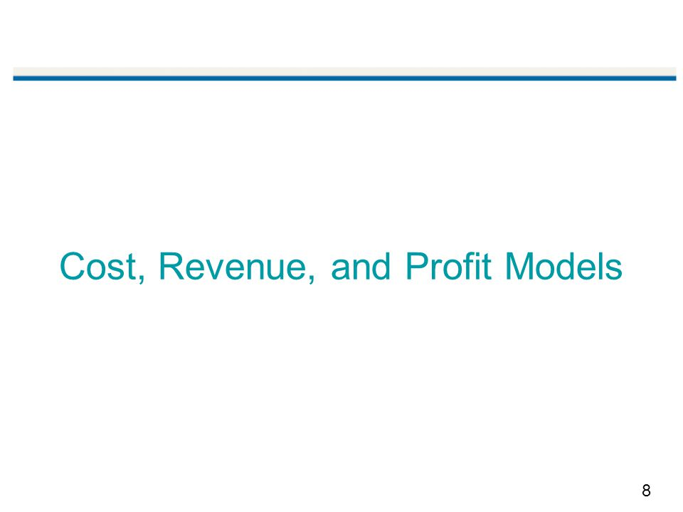8 Cost, Revenue, and Profit Models
