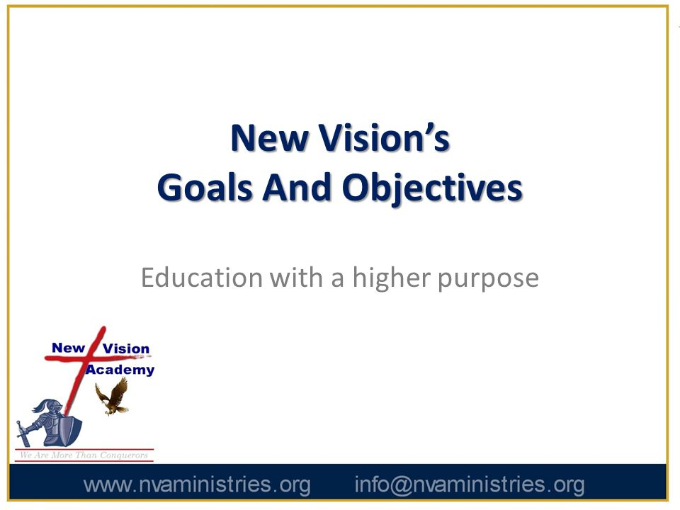 New Vision's Goals And Objectives Education with a higher purpose
