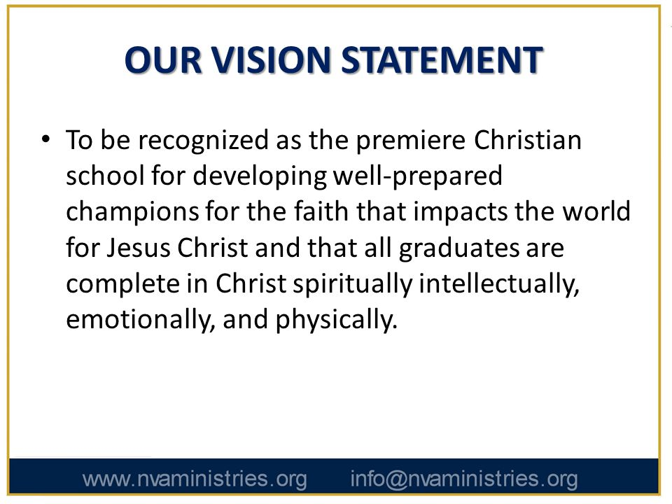 NEW VISION'S MANDATE New Vision Academy's mandate is to – – Empower each student in discovering and developing his/her uniqueness and calling – Nurture each student through a foundational learning environment in obtaining the skills needed to make every student a contributing member of society.