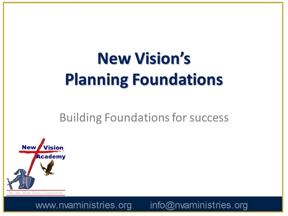 FINANCE AND FUNDING GOAL The finance and funding efforts at New Vision will develop targeted strategies to generate and manage funds will accomplish this objective through disciplined financial management and aggressive funding generation.