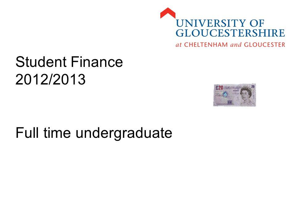 Student Finance 2012/2013 Full time undergraduate