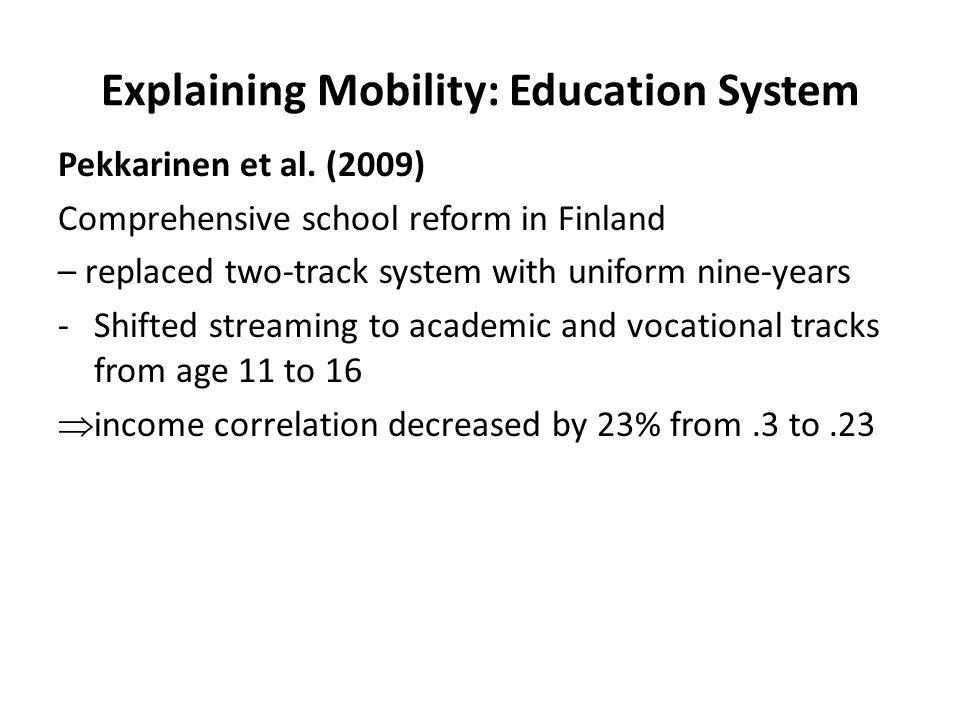 Explaining Mobility: Education System Pekkarinen et al.