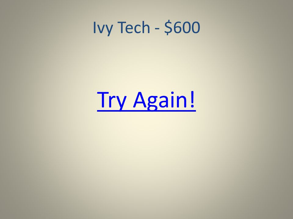 Ivy Tech - $1000 Try Again!