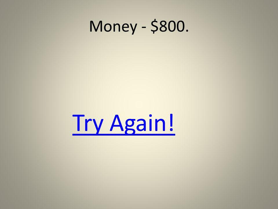 Money - $800.
