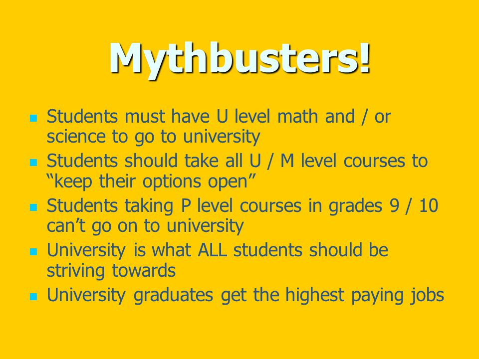 """Mythbusters! Students must have U level math and / or science to go to university Students should take all U / M level courses to """"keep their options"""