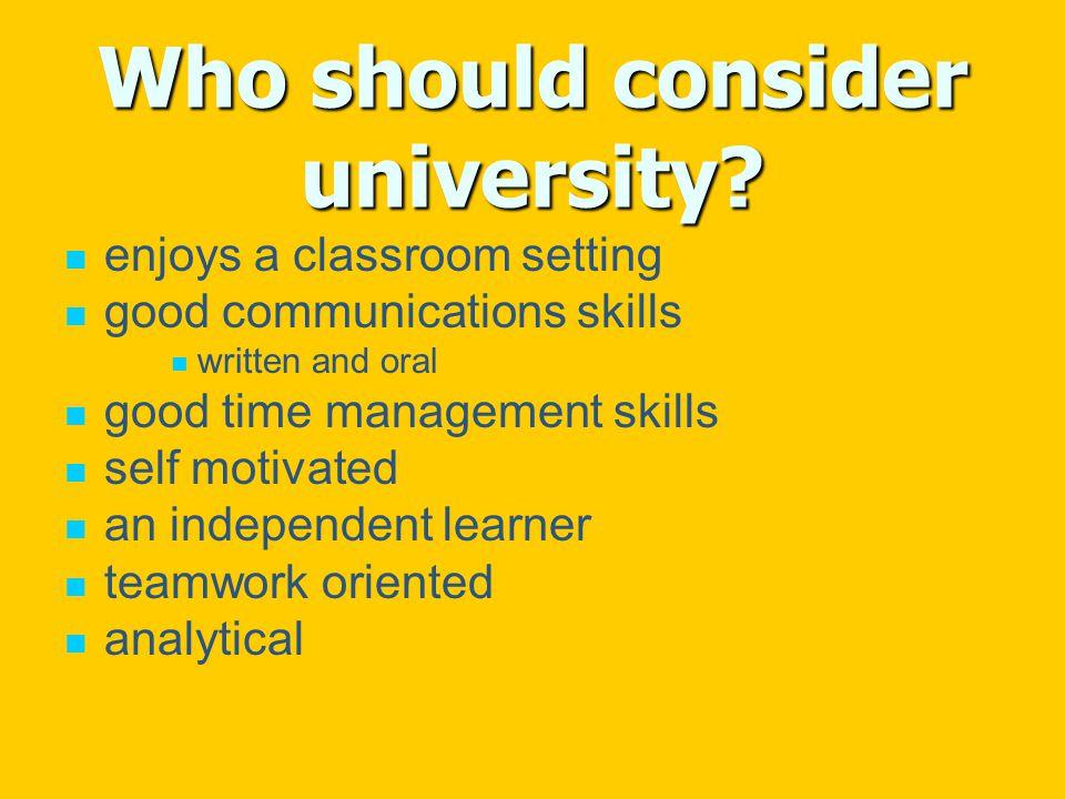 Who should consider university.