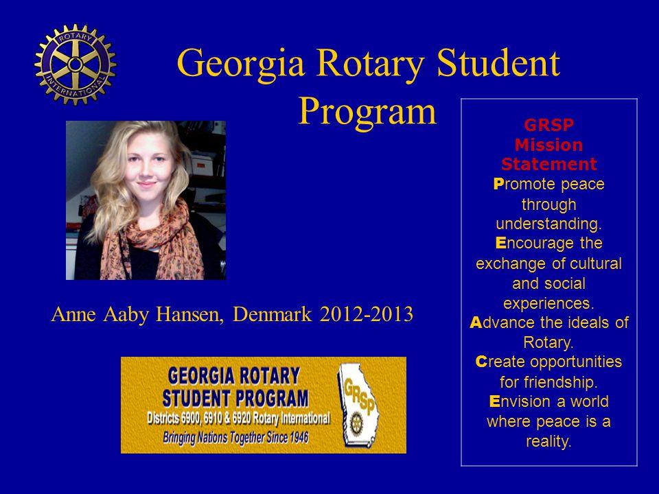Georgia Rotary Student Program GRSP Mission Statement P romote peace through understanding.