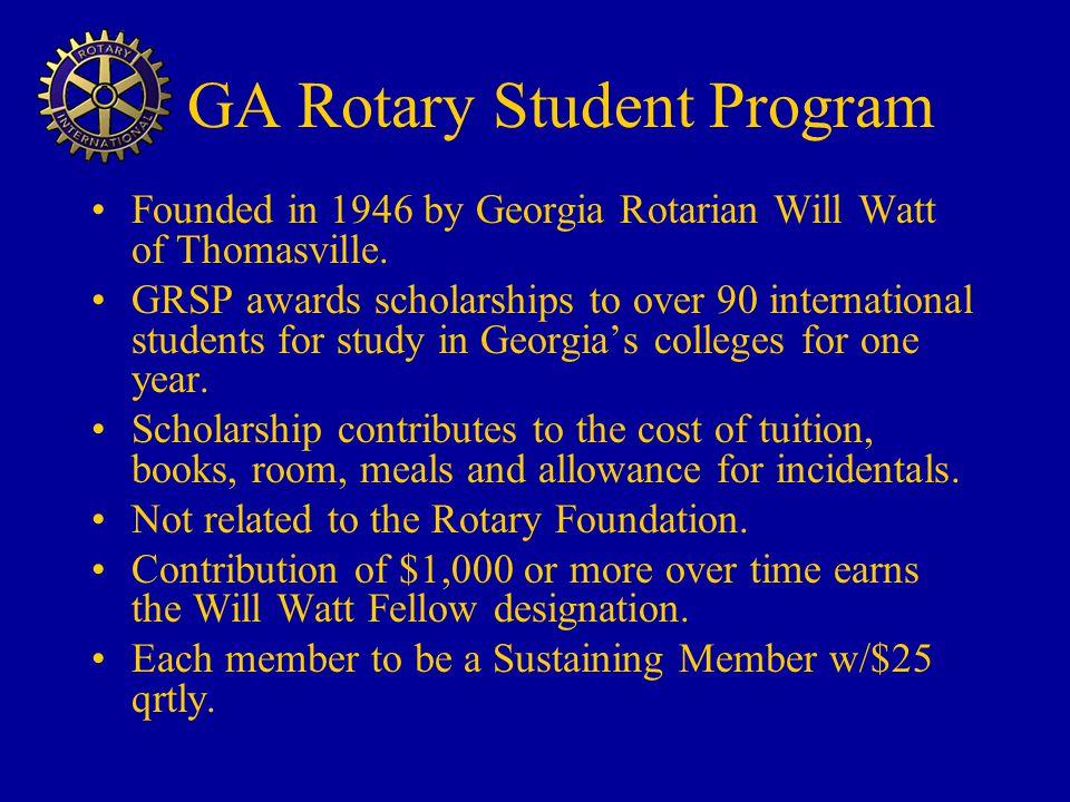 GA Rotary Student Program Founded in 1946 by Georgia Rotarian Will Watt of Thomasville.