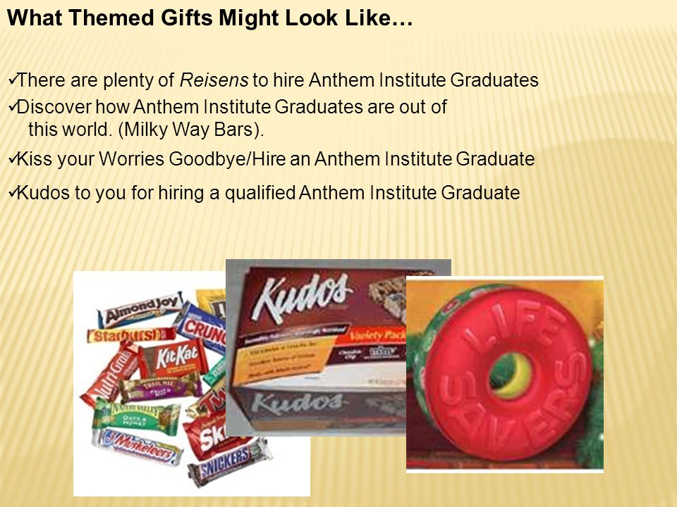 What Themed Gifts Might Look Like… There are plenty of Reisens to hire Anthem Institute Graduates Discover how Anthem Institute Graduates are out of this world.