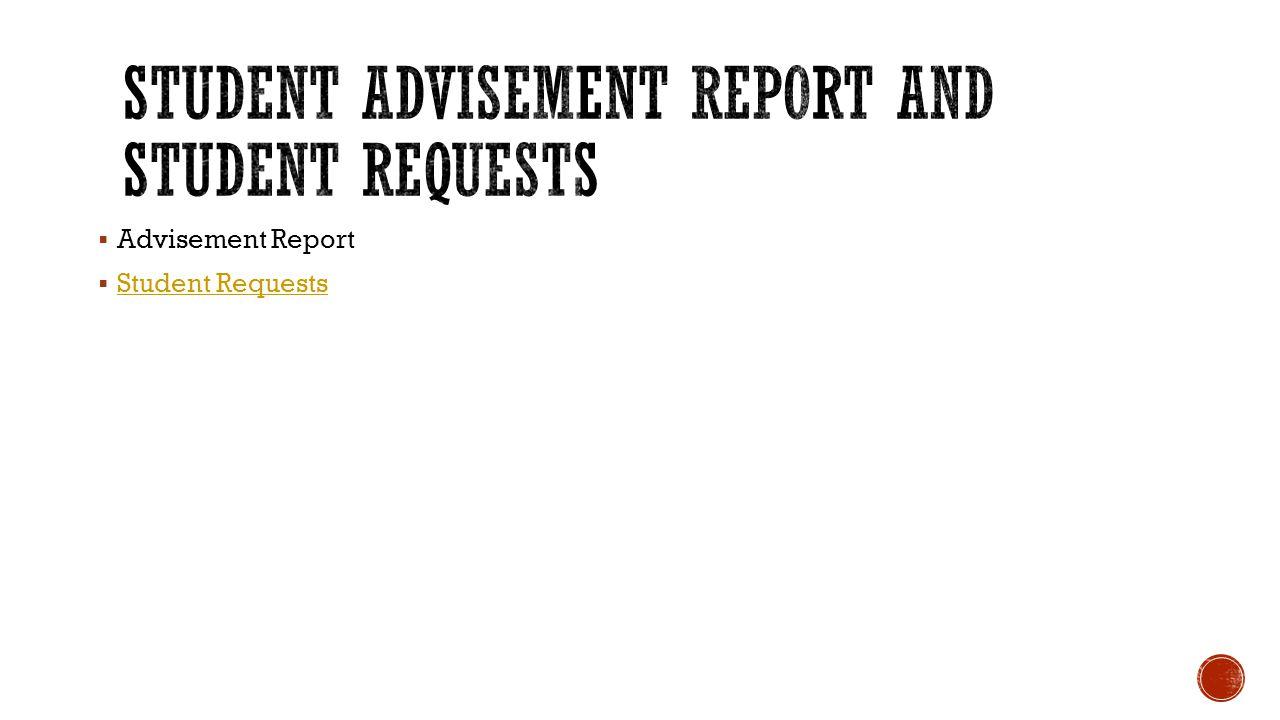  Advisement Report  Student Requests Student Requests