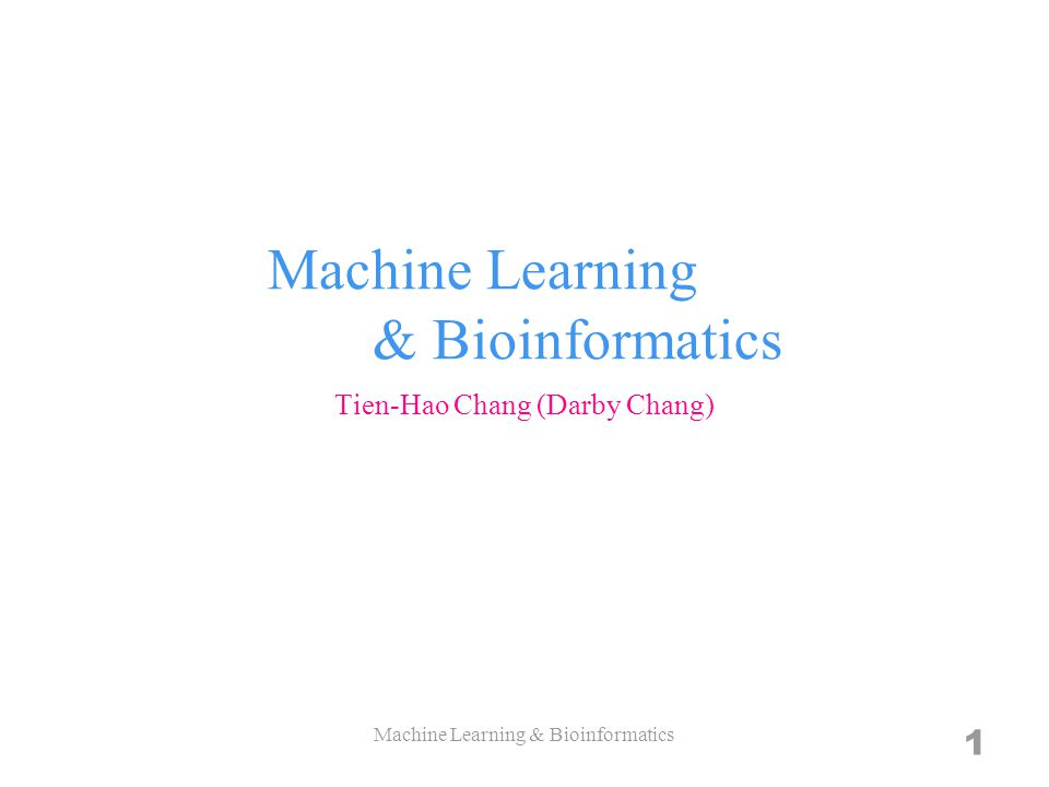 Machine Learning & Bioinformatics 22 But there do have some good books to read