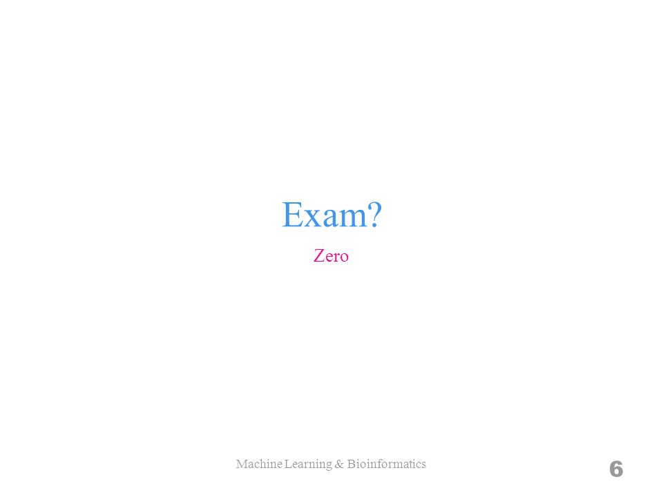 Exam Zero Machine Learning & Bioinformatics 6