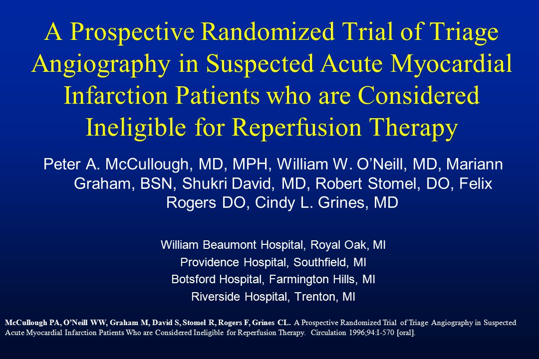 A Prospective Randomized Trial of Triage Angiography in Suspected Acute Myocardial Infarction Patients who are Considered Ineligible for Reperfusion T