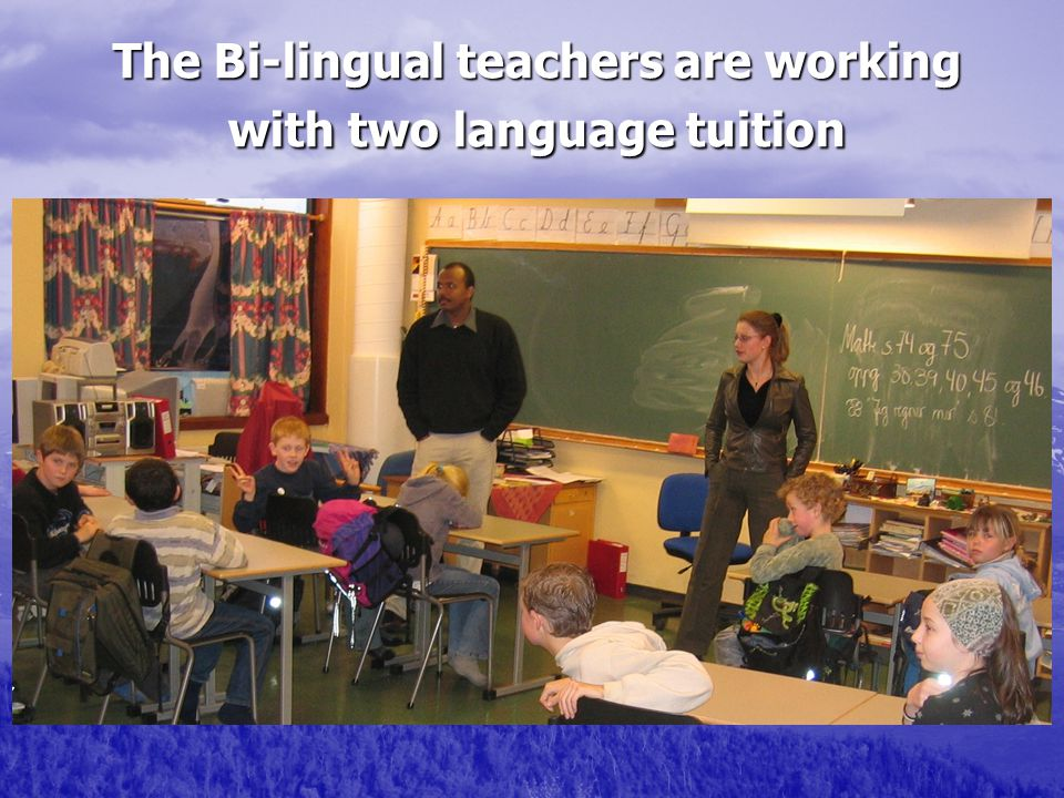 The Bi-lingual teachers are working with two language tuition