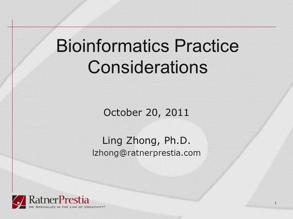1 Bioinformatics Practice Considerations October 20, 2011 Ling Zhong, Ph.D.