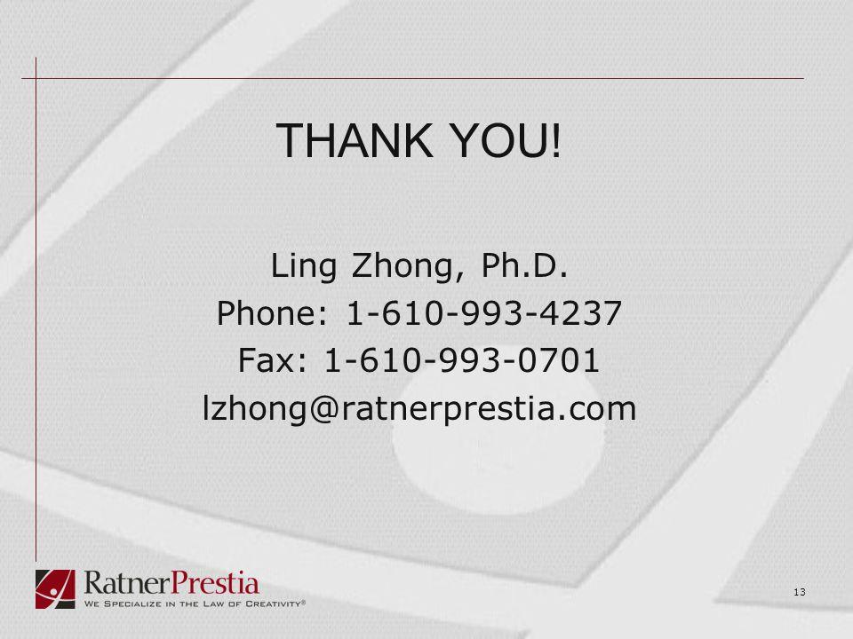 13 THANK YOU! Ling Zhong, Ph.D. Phone: 1-610-993-4237 Fax: 1-610-993-0701 lzhong@ratnerprestia.com