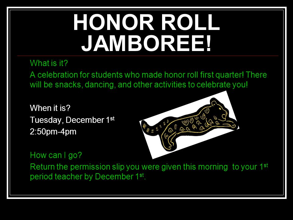 HONOR ROLL JAMBOREE. What is it. A celebration for students who made honor roll first quarter.