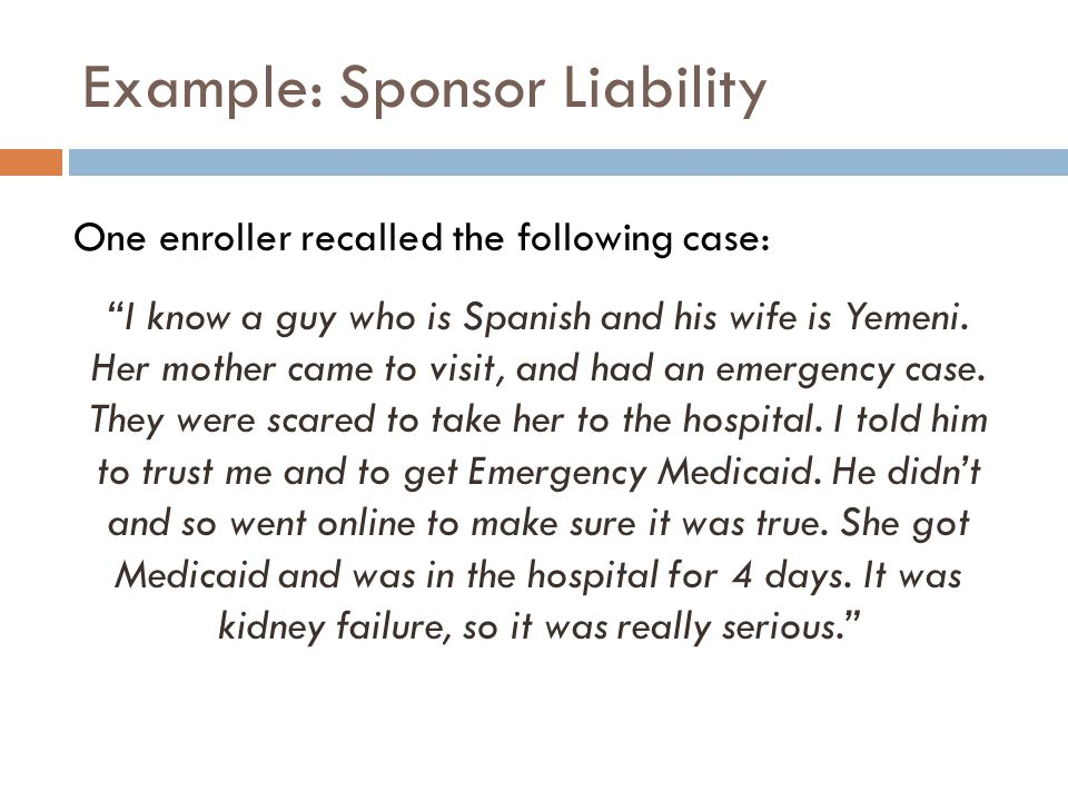 Example: Sponsor Liability One enroller recalled the following case: I know a guy who is Spanish and his wife is Yemeni.