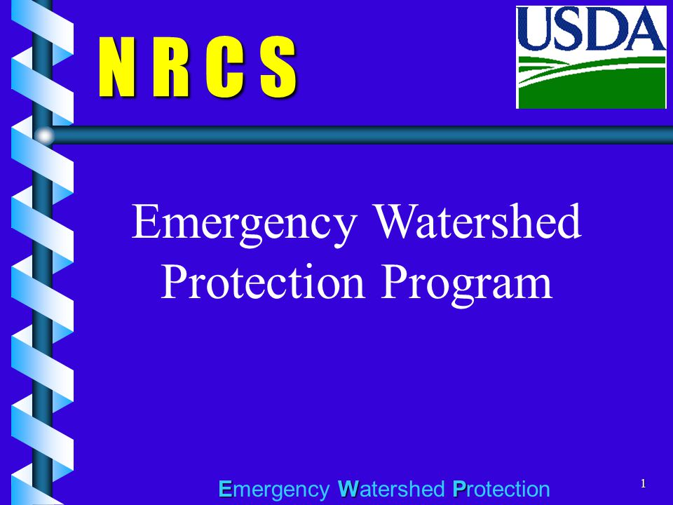 EWP Emergency Watershed Protection1 N R C S Emergency Watershed Protection Program