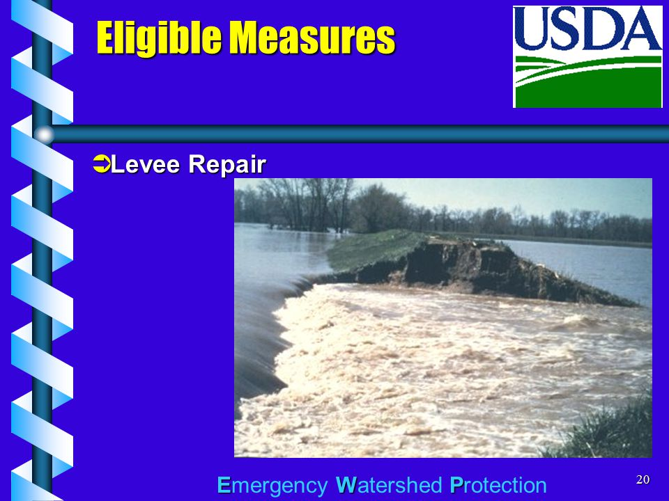 EWP Emergency Watershed Protection20 Eligible Measures  Levee Repair